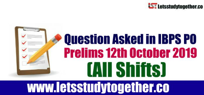 Question Asked in IBPS PO Prelims 12th October 2019 (All Shifts) – Check Here
