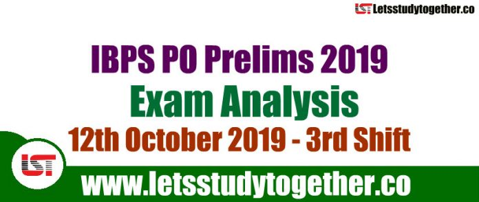 IBPS PO Prelims Exam 3rd Shift Analysis and Questions Asked - 12th October 2019