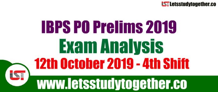 IBPS PO Prelims Exam 4th Shift Analysis and Questions Asked - 12th October 2019