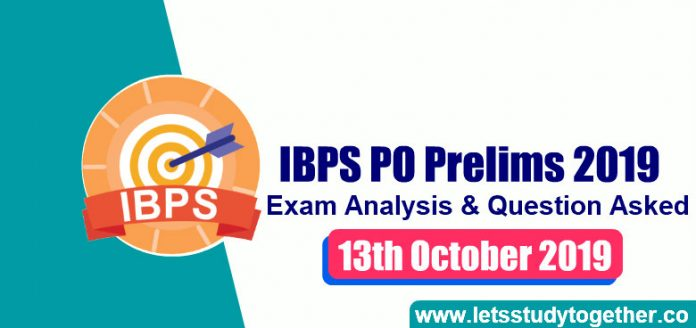 IBPS PO Prelims Exam Analysis & Question Asked 13th October 2019 (All Shifts) – Check Here