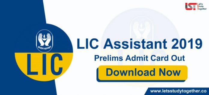 LIC Assistant 2019 Prelims Admit Card Out : Download Now
