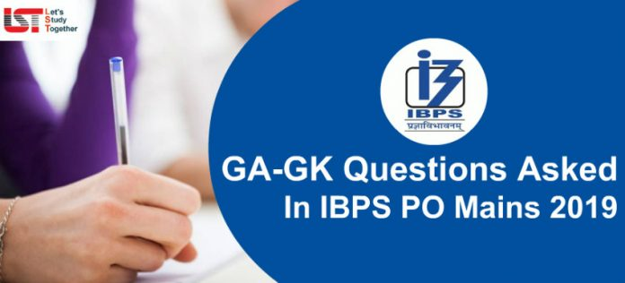 General Awareness ( GA-GK) Questions Asked in IBPS PO Mains Exam 2019 – Check Here