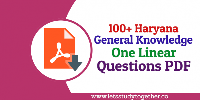 100+ Haryana General Knowledge(GK) One Linear Questions PDF