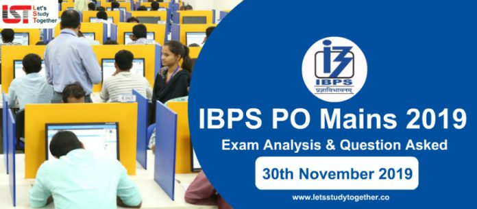 IBPS PO Mains Exam Analysis & Question Asked – 30th November 2019
