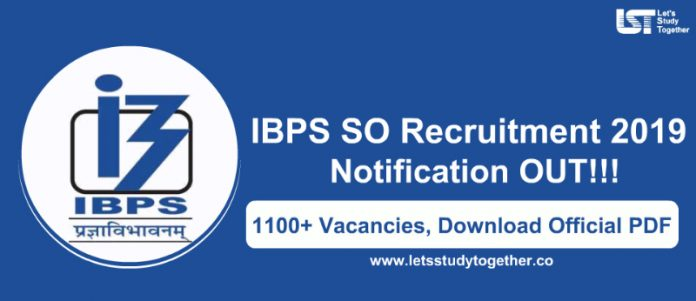 IBPS Specialist Officer (SO) Notification 2019-20 Out -1100+ Vacancies, Download Official PDF