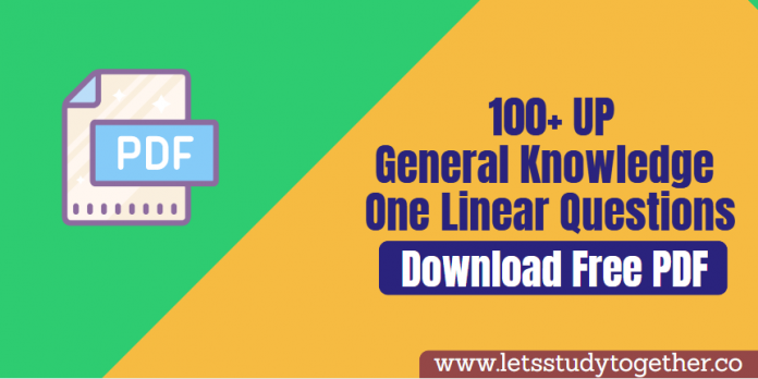 100+ UP General Knowledge(GK) One Linear Questions PDF