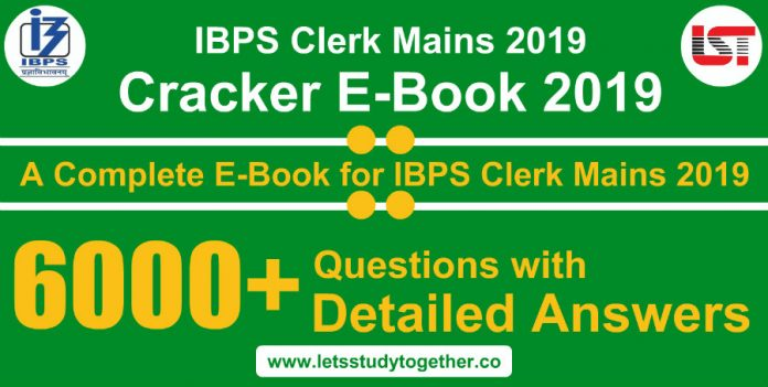 IBPS CLERK Mains Cracker 2019 E-Book( Special Edition) – 6000+ Questions with Detailed Answers of All Subjects