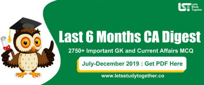 Last 6 Months Current Affairs PDF (July-December) 2019