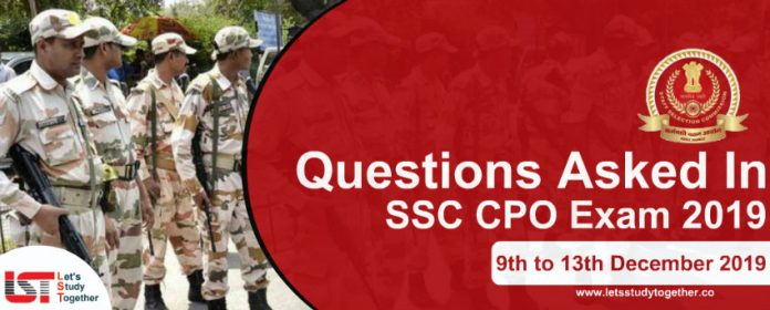 Questions Asked In SSC CPO Exam (All Shifts) 9th to 13th December 2019