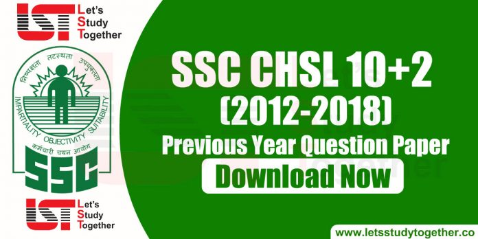 100+ SSC CHSL Previous Year Questions Papers PDF (2012-2018) – Download Now