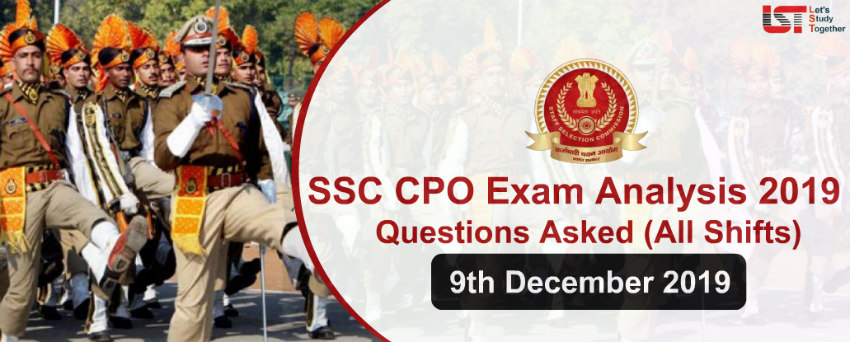 SSC CPO Exam Analysis and Questions Asked (All Shifts) – 9th December 2019