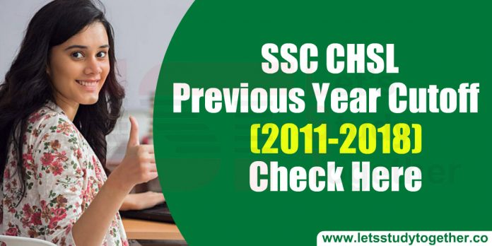 SSC CHSL (10+2) Previous Year Cut-Off Marks (2011 to 2018) – Check Here