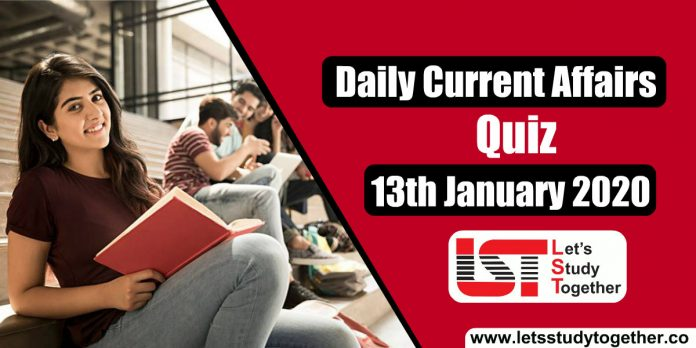 Daily GK Current Affairs Quiz January 2020 - 13th January 2020