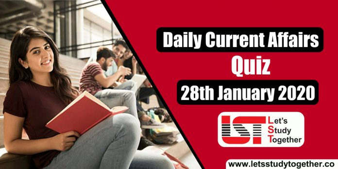 Daily GK Current Affairs Quiz January 2020 - 28th January 2020
