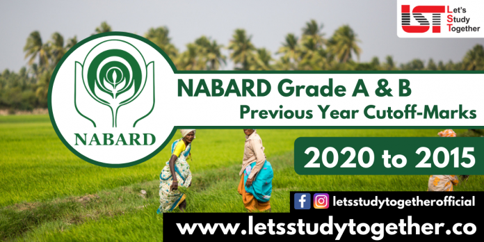 NABARD Grade A Previous Year Cut Off Marks | 2020 to 2015 Cut Off Marks