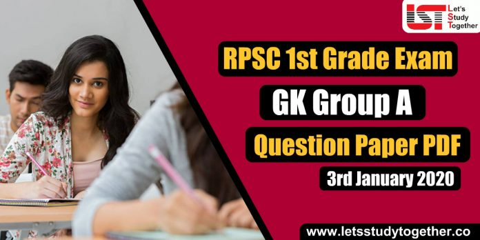 RPSC 1st Grade GK Group A Questions Paper PDF – 3rd January 2020