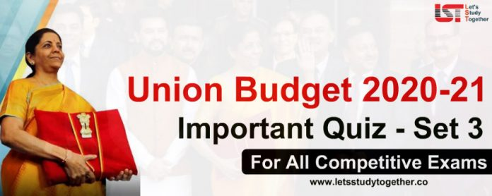 Union Budget 2020-21 Questions With Answers For Bank, SSC, and Railway Exams | Set- 3