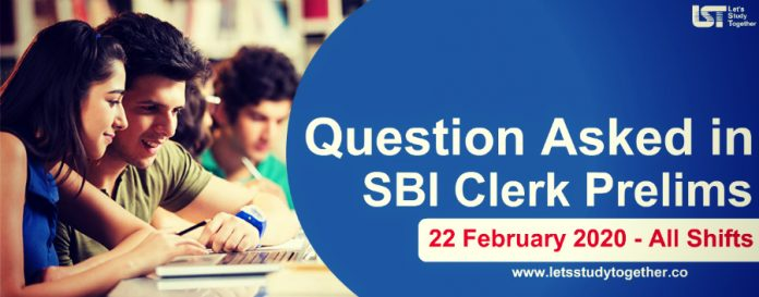 Question Asked in SBI Clerk Prelims 22nd February 2020 (All Shifts) – Check Here