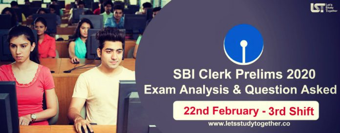 SBI Clerk Prelims Exam Analysis & Question Asked 22nd February 2020 (3rd Shift) – Check Here