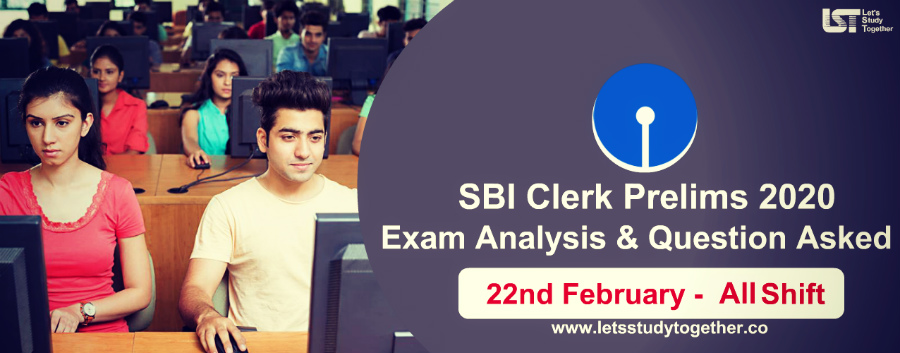SBI Clerk Prelims Exam Analysis & Question Asked 22nd February 2020