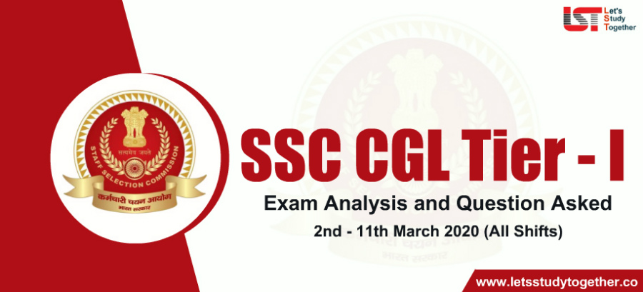 SSC CGL Tier -1 Exam Analysis and Question Asked – 2nd March – 11th March 2020 (All Shifts)