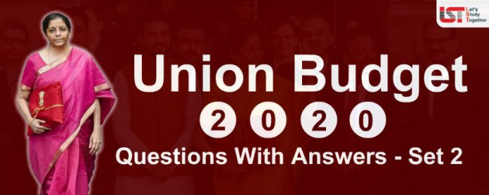 Union Budget 2020 Questions with Detailed Answers | Set- 2