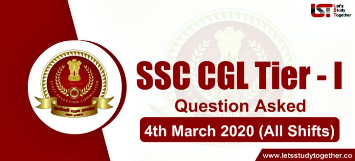 Questions Asked in SSC CGL Exam – 4th March 2020 (All Shifts)