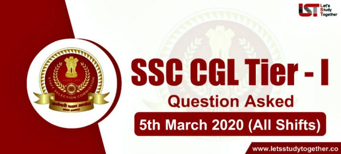 Questions Asked in SSC CGL Exam – 5th March 2020 (All Shifts)