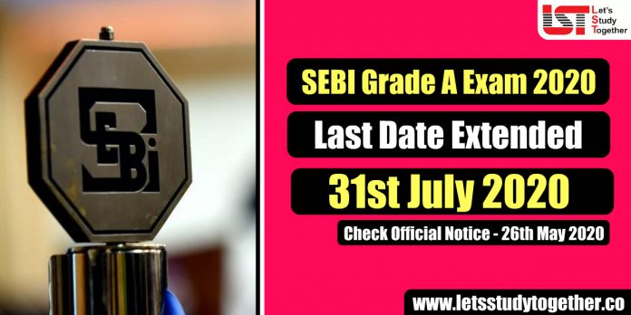 SEBI Grade A Online Application 2020 Date Extended to 31st July 2020
