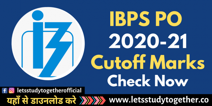 IBPS PO Final Cut off 2020-21 - Check Here