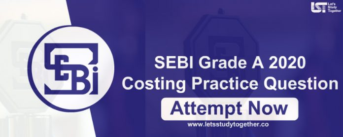 Costing Practice Question for SEBI Grade A 2020