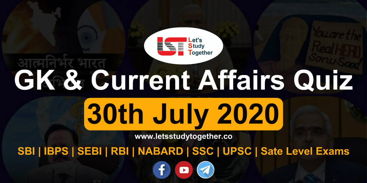 Daily GK & Current Affairs Questions - 30th July 2020