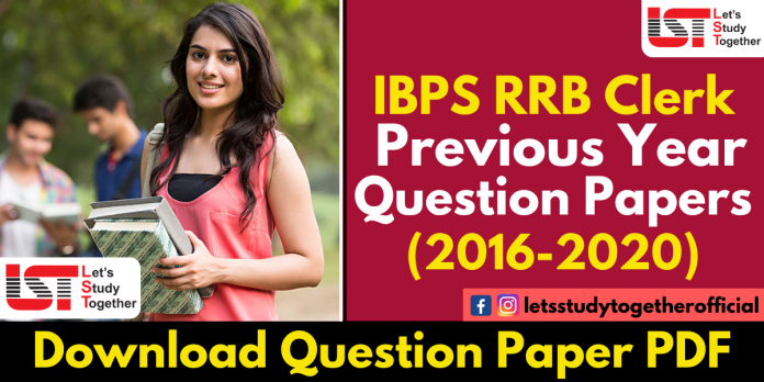 IBPS RRB Clerk Previous Year Questions Papers PDF (2016-2020) – Download Now