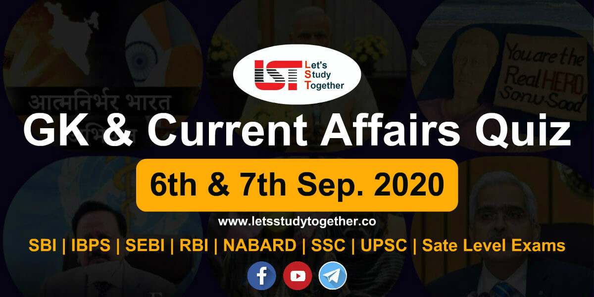 Daily GK and Current Affairs Quiz - 6th & 7th September 2020