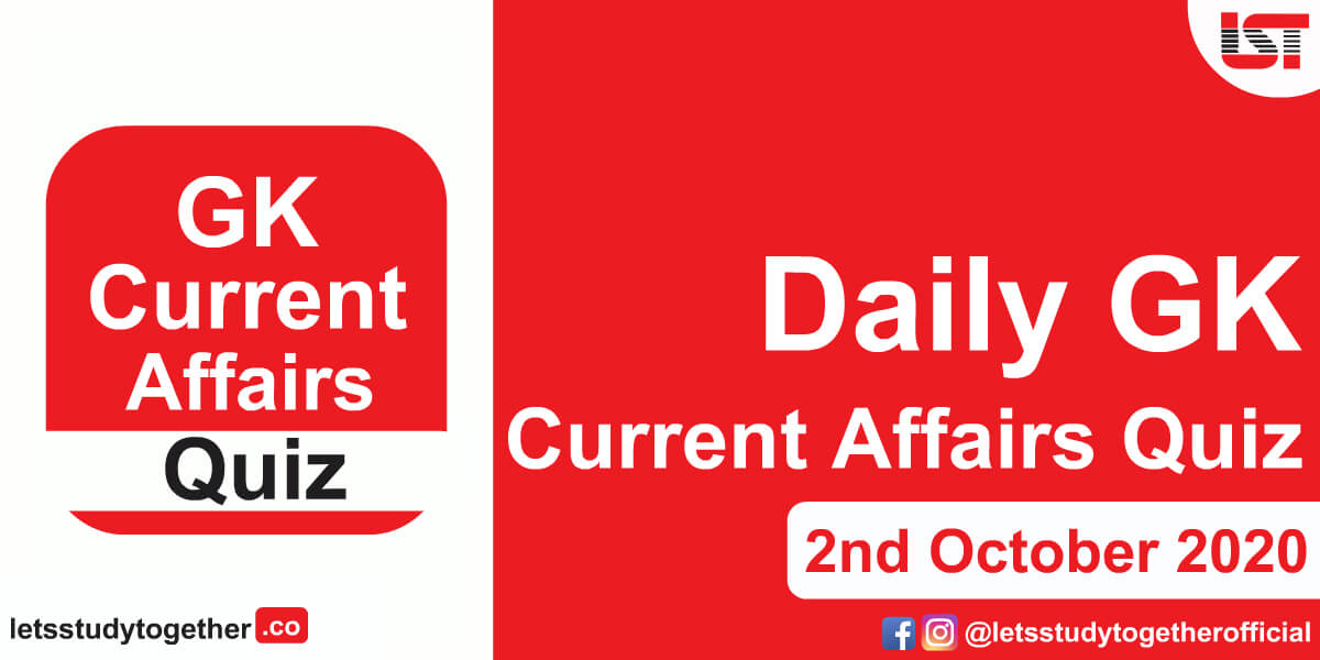 Daily GK and Current Affairs Quiz – 2nd October 2020