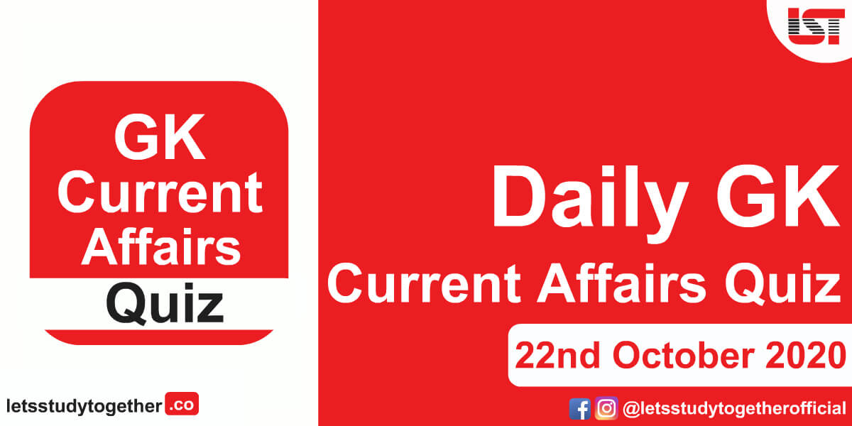 Daily GK and Current Affairs Questions - 22nd October 2020