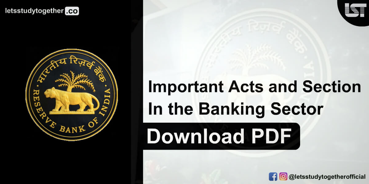 Important Acts and Section in the Banking Sector (Updated) – Download PDF