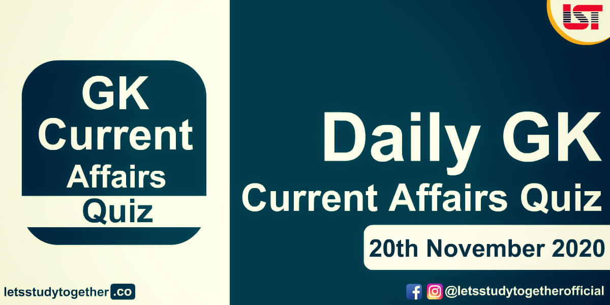 Daily GK and Current Affairs Quiz – 20th November 2020