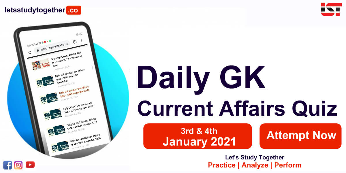 Daily GK and Current Affairs Quiz - 3rd & 4th January 2021