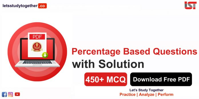 450+ Percentage Based Question with Solution Free PDF - Download Free