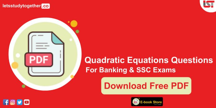 Quadratic Equations Questions PDF for Banking and SSC Exams