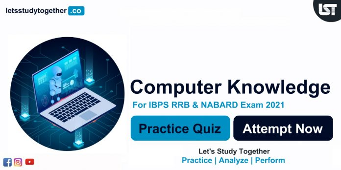 Computer Knowledge Questions for IBPS RRB & NABARD Grade-A Exam 2021
