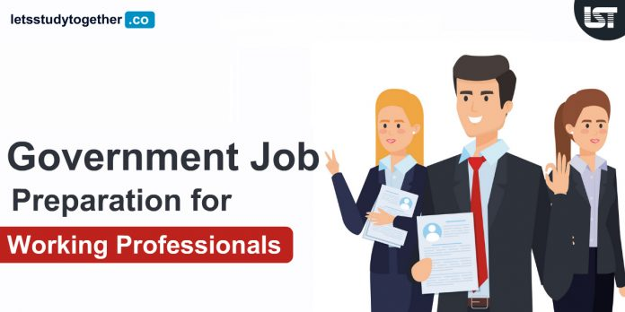 Government Job Preparation for Working Professionals