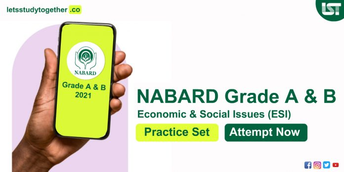 NABARD Grade A 2021: Economic & Social IssuesQuestions